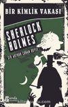 Bir Kimlik Vakası / Sherlock Holmes