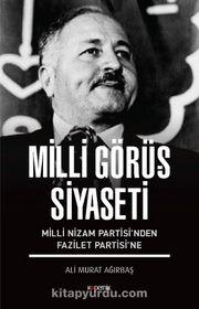 Milli Görüş Siyaseti & Milli Nizam Partisi'nden Fazilet Partisi'ne