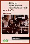 Türkiye'de Siyasal Kültürün Resmi Kaynakları / Cilt 1 & Atatürk'ün Nutuk'u