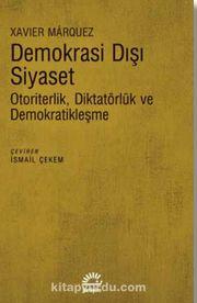 Demokrasi Dışı Siyaset & Otoriterlik, Diktatörlük ve Demokratikleşme