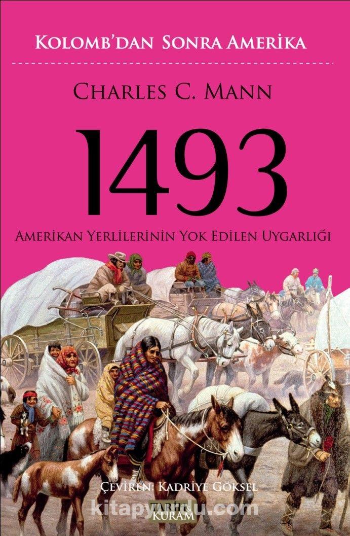 1493 Kolomb'dan Sonra AmerikaAmerikan Yerlilerinin Yok Edilen Uygarlığı