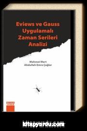 Eviews ve Gauss Uygulamalı Zaman Serileri Analizi