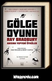 Gölge Oyunu & Ray Bradbury Anısına Yepyeni Öyküler