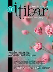 Sayı:95 Ağustos 2019 İtibar Edebiyat ve Fikriyat Dergisi