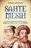 Sahte Mesih & Osmanlı Belgeleri Işığında Dönmeliğin Kurucusu Sabatay Sevi ve Yahudiler