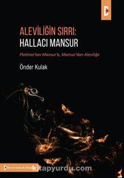 Aleviliğin Sırrı: Hallacı Mansur & Plotinos'tan Mansur'a, Mansur'dan Aleviliğe