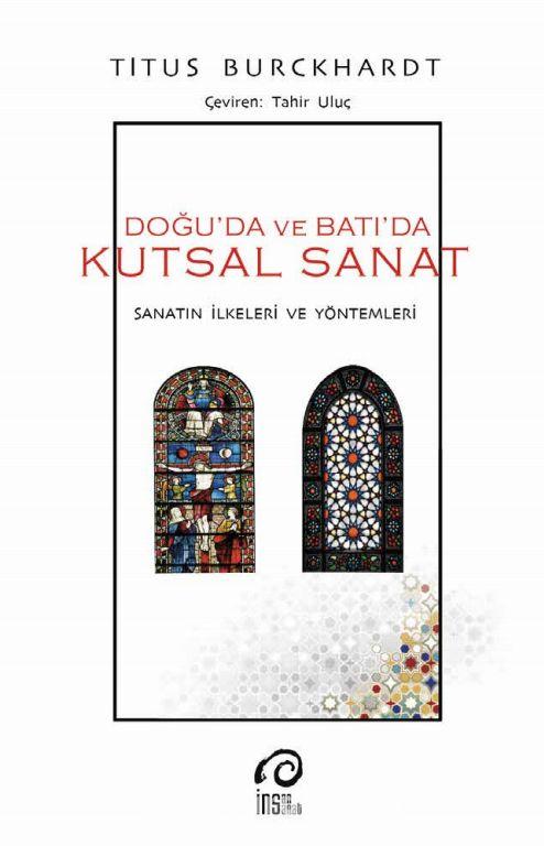 Doğuda ve Batıda Kutsal SanatSanatın İlkeleri Ve Yöntemleri - Titus Burckhardt pdf epub