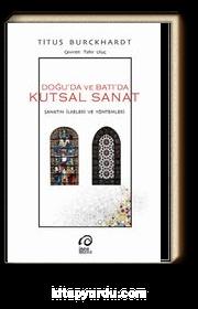 Doğuda ve Batıda Kutsal Sanat  & Sanatın İlkeleri Ve Yöntemleri