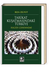Tarikat Kuşatmasındaki Türkiye / Halidi Cehennemi