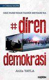 Diren Demokrasi & Gezi Parkı'ndan Tahrir Meydanına
