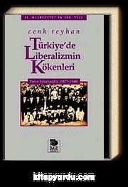 Türkiye'de Liberalizmin Kökenleri & Prens Sabahaddin (1877-1948)