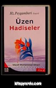 Hz.Peygamberi (s.a.v) Üzen Hadiseler