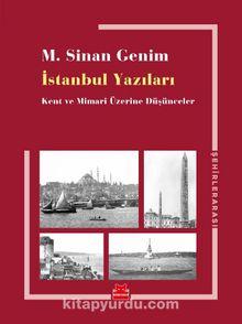 İstanbul Yazıları & Kent ve Mimari Üzerine Düşünceler
