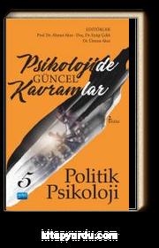 Psikolojide Güncel Kavramlar 5 & Politik Psikoloji