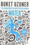 Water & The Adventures of Misfit Defne Kaman