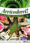 Arrivederci ! 3 + CD (Ders Kitabı ve Çalışma Kitabı + CD) (İtalyanca Orta Seviye) (B1)