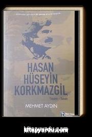 Hasan Hüseyin Korkmazgil Yaşamı-Sanatı