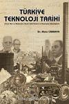 Türkiye Teknoloji Tarihi & Tarım Alet ve Makineleri, Demir Çelik Üretimi ve Demiryolu Teknolojileri