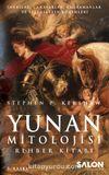 Yunan Mitolojisi Rehber Kitabı & Tanrılar, Canavarlar, Kahramanlar ve Efsanelerin Kökenleri
