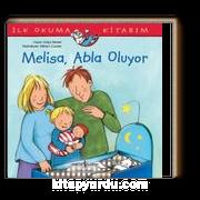 Melisa, Abla Oluyor / İlk Okuma Kitabım