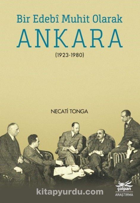 Bir Edebi Muhit Olarak Ankara (1923-1980) - Necati Tonga pdf epub