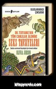 Dr.Tatiana'nın Tüm Canlılar Alemine Seks Tavsiyeleri & Seksin Evrimsel Biyolojisi İçin Temel Rehber