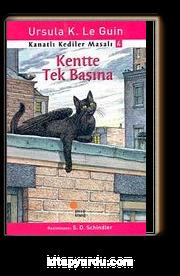 Kentte Tek Başına / Kanatlı Kediler Masalı 4