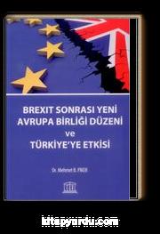 Brexit Sonrası Yeni Avrupa Birliği Düzeni ve Türkiye'ye Etkisi