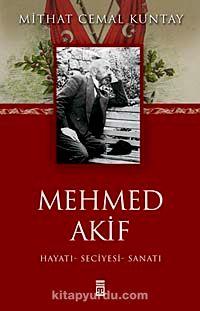 Mehmed AkifHayatı-Seciyesi-Sanatı