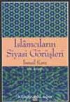 İslamcıların Siyasi Görüşleri