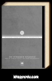 300 Türkmen Efsanesi