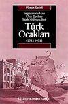 Türk Ocakları  (1912-1931) & İmparatorluktan Ulus-Devlete Türk Milliyetçiliği