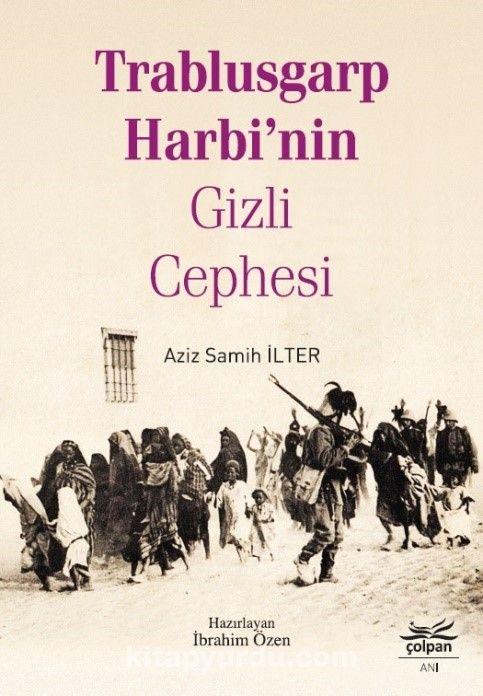 Trablusgarp Harbi'nin Gizli Cephesi - Aziz samihİlter pdf epub