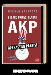 Bir ABD Projesi Olarak AKP & Operasyon Partisi