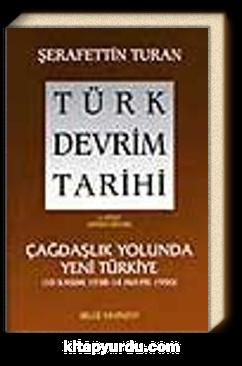 Türk Devrim Tarihi / 4 - Çağdaşlık Yolunda Yeni Türkiye 1. Bölüm