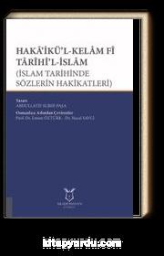 Haka'ikü'l-Kelam Fi Tarihi'l-İslam (İslam Tarihinde Sözlerin Hakikatleri)