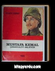 Mustafa Kemal Çanakkaleyi Anlatıyor (Kod:20-C-24)