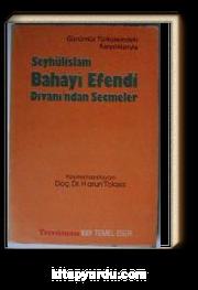 Şeyhülislam Bahayi Efendi Divanından Seçmeler / Günümüz Türkçesindeki Karşılıklarıyla (Kod:T-50)