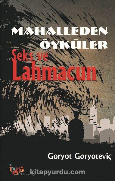 Mahalleden ÖykülerSeks ve Lahmacun - Goryot Goryoteviç pdf epub