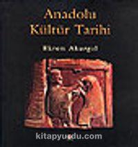 Anadolu Kültür Tarihi (Ciltli)