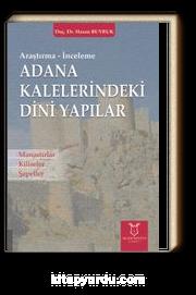 Adana Kaleleri̇ndeki̇ Di̇ni̇ Yapılar Manastırlar, Kiliseler, Şapeller