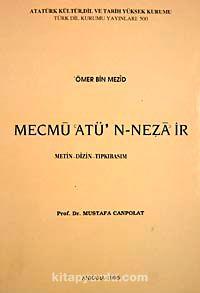 Mecmu'atu'n-Neza'ir (Metin-Dizin-tıpkıbasım)