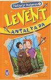 Levent Antalya'da / Türkiye'yi Geziyorum 4