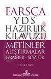 Farsça YDS Hazırlık Kılavuzu & Metinler Alıştırmalar Gramer-Sözlük