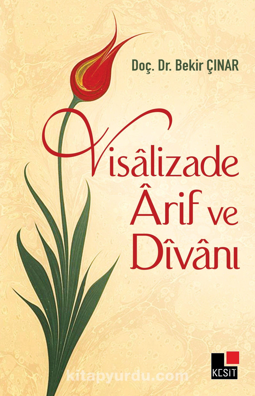 Visalizade Arif ve Divanı - Yrd. Doç. Dr. Bekir Çınar pdf epub