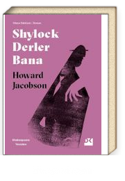 Shylock Derler Bana & Shakespeare Yeniden