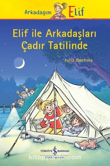 Elif İle Arkadaşları Çadır Tatilinde - Julia Boehme pdf epub