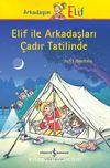 Elif İle Arkadaşları Çadır Tatilinde