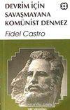 Devrim İçin Savaşmayana Komünist Denmez