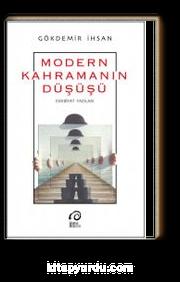 Modern Kahramanın Düşüşü & Edebiyat Yazıları